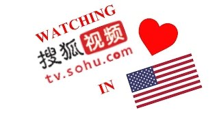 How to watch tv sohu dot com when u r not in Mainland China