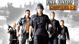 A NEW BEGINNING! IMPERIAL ATTACK! FFXV Gameplay Chapters 1 & 2 (Windows Edition)