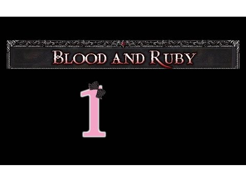 Blood and Ruby - Ep1 - w/Wardfire