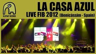 LA CASA AZUL - Live FIB, Benicàssim | 15-7-2012