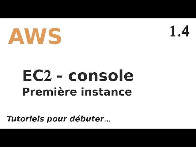 AWS - 1.4. EC2 : PREMIER INSTANCE VIA LA CONSOLE