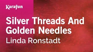 Karaoke Silver Threads And Golden Needles - Linda Ronstadt *