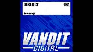 DeRelict ‎- Nowadays (Reaves & Ahorn Remix)