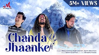 Chanda Jhaanke - Official Video | Hansraj Raghuwanshi | Salim Sulaiman | Shradha | Merchant Records