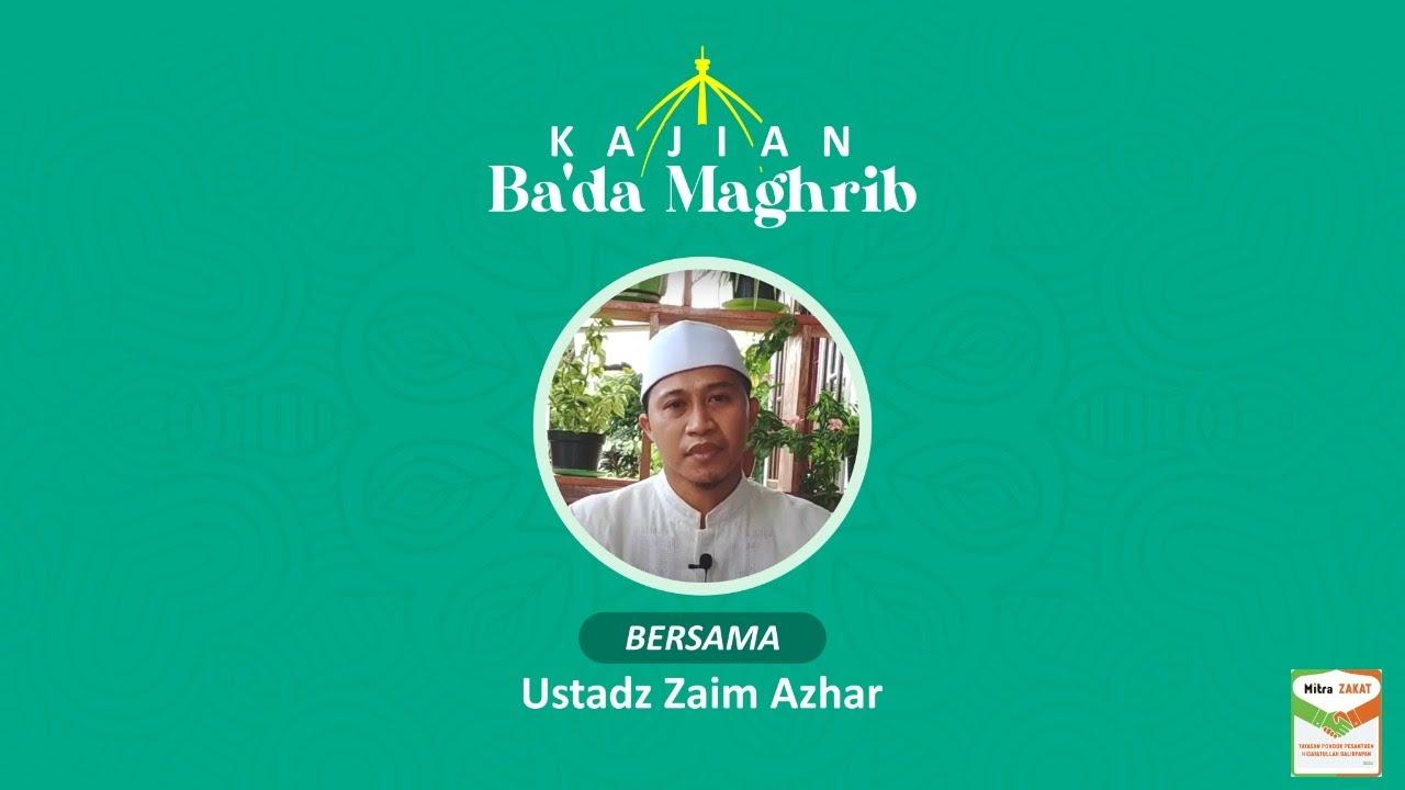 KAJIAN BA'DA MAGHRIB ONLINE | Ustadz Zaim Azhar