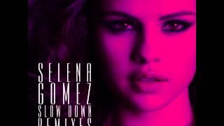 Selena Gomez - Slow Down (Danny Verde Remix)