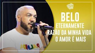 FM O Dia - BELO - Eternamente / Razão Da Minha Vida / O Amor É Mais (Semana Maluca)