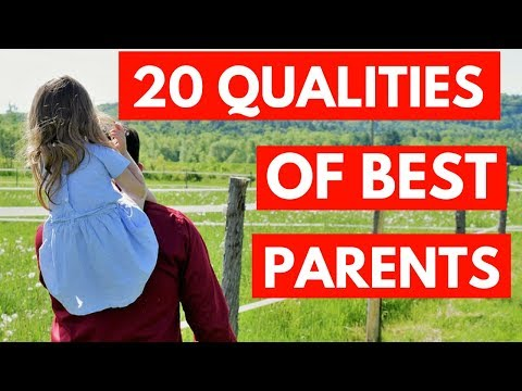 Top 20 Tips to become best parents in 2018 (20 QUALITIES OF GREAT PARENTS)