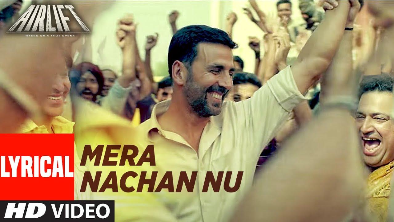 'Mera Nachan Nu' Lyrical | AIRLIFT | Akshay Kumar, Nimrat Kaur |  Amaal Mallik