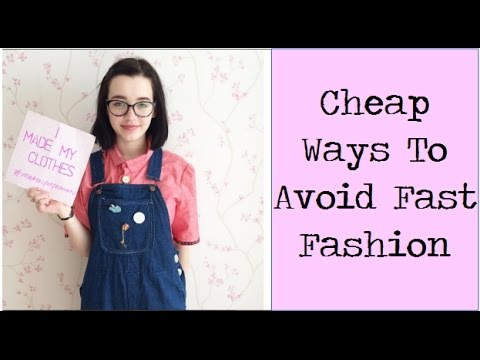 Cheap Ways To Avoid Fast Fashion