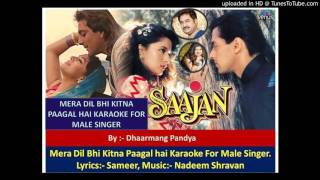 MERA DIL BHI KITANA PAGAL FOR MALE SINGER