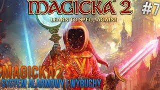 | MAGICKA 2 | System Alarmowy i Wybuchy | #07