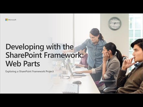 SharePoint Framework Training - Developing with the SharePoint Framework: Web Parts