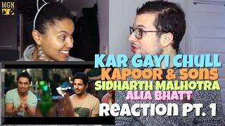 Kar Gayi Chull - Kapoor & Sons Reaction Pt.1