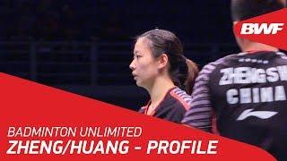 Badminton Unlimited | Zheng Siwei/Huang Yaqiong - Profile | BWF 2018