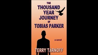 The Thousand Year Journey of Tobias Parker - Video Companion