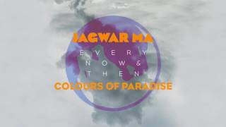 Jagwar Ma // Colours of Paradise [Official Audio]