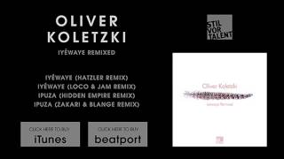 Oliver Koletzki - Ipuza (Hidden Empire Remix) [Stil vor Talent]