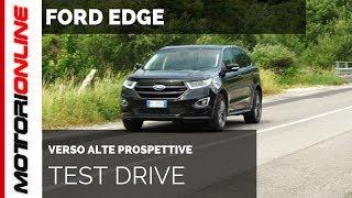 Ford Edge | Test drive, pregi e difetti