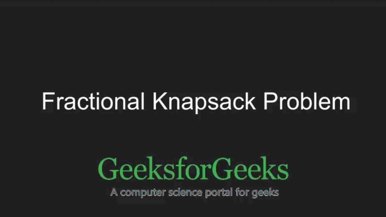 Fractional Knapsack Problem - GeeksforGeeks