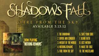 Shadows Fall - Nothing Remains