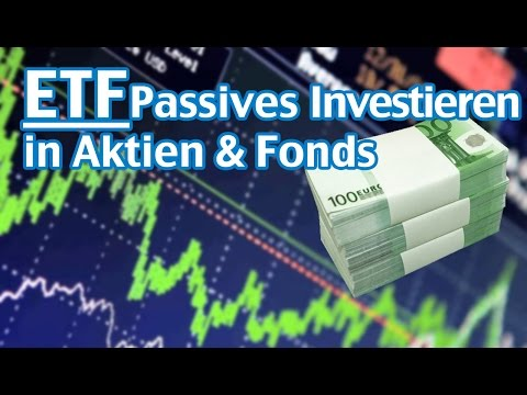 ETF Passives Investieren in Aktien & Fonds Teil 1/4