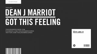 Dean J Marriot - Got This Feeling (Original Mix)