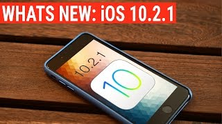 What's New in iOS 10.2.1 for iPhone, iPad, & iPod Touch
