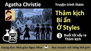 Thảm kịch bí ẩn ở Styles | Chương 3 | Agatha Christie | Ngọc Như