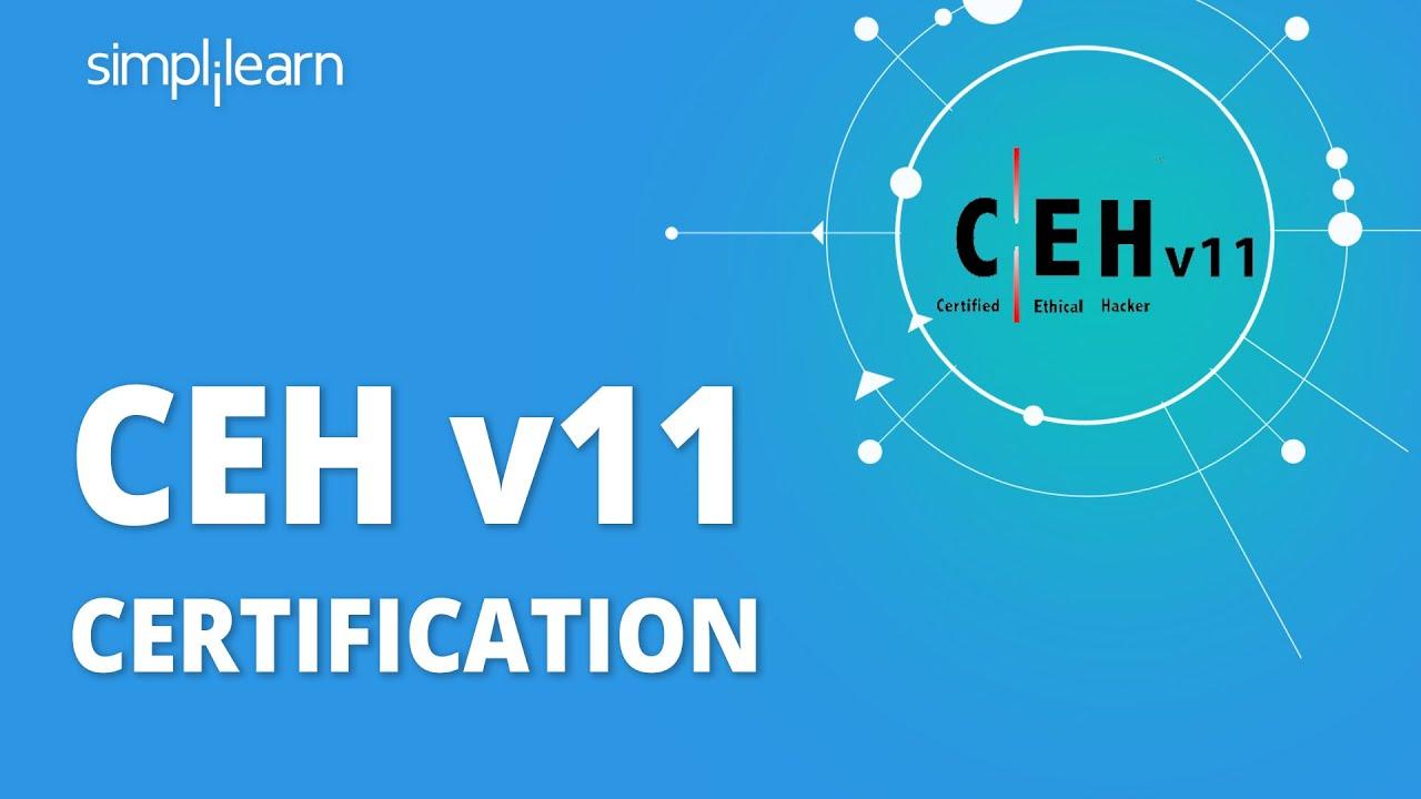 CEH V11 Certification | How To Get CEH V11 Certification | CEH V11 Exam Details