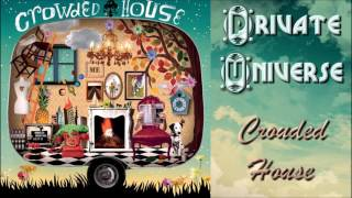 Crowded House - Private Universe