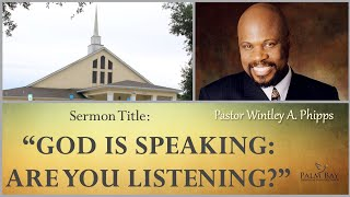 """PASTOR WINTLEY PHIPPS: """"GOD IS SPEAKING: ARE YOU LISTENING?"""""""