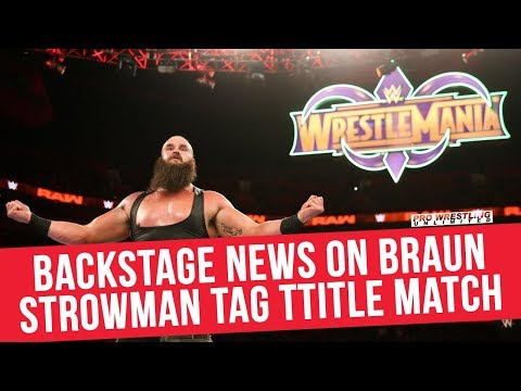 Backstage News On Braun Strowman Getting A Tag Team Title Shot At WrestleMania