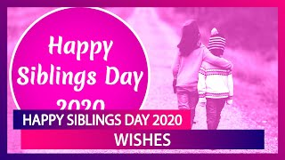 The siblings day is celebrated to honour friendship, bond, love that shared between siblings. majorly in un...