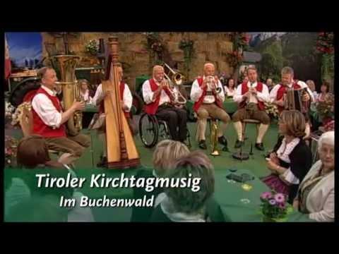 Tiroler Kirchtagmusig - Im Buchenwald