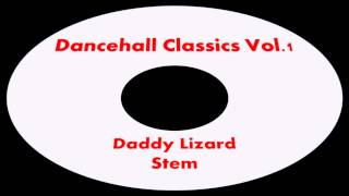 Daddy Lizard-Stem (Dancehall Classics Vol.1)