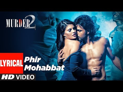 Lyrical Video :Phir Mohabbat  | Murder 2 | Emraan Hashmi, Jacqueline Fernandez Mp3