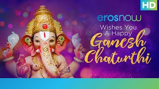 ErosNow Wishes You A Happy Ganesh Chaturthi