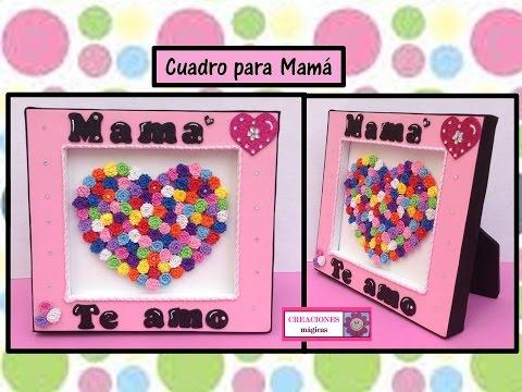 Cuadro Para Mamá Ideas Para 10 De Mayo Creaciones Mágicas