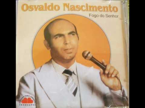 Osvaldo Nascimento  - Fogo do Senhor 1983