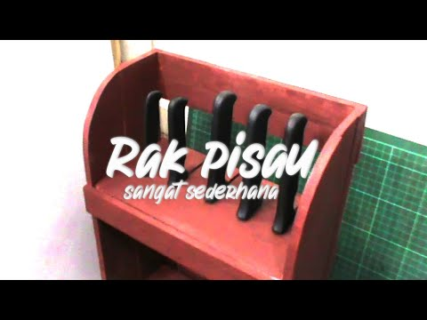 Rak Pisau Sederhana (Simple Knife Holder)