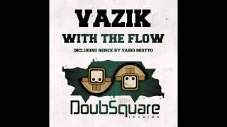 Vazik - With The Flow (Fabio Miotto Remix)