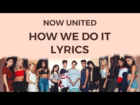 How We Do It - Now United feat. Badshah (FAN MADE LYRIC VIDEO)
