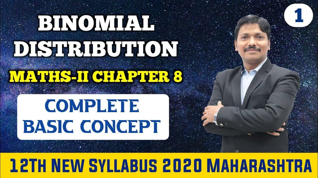 Ch.8. Binomial Distribution Basics Part 1 | 12th Maths II New Syllabus 2020 Maharashtra | Dinesh Sir