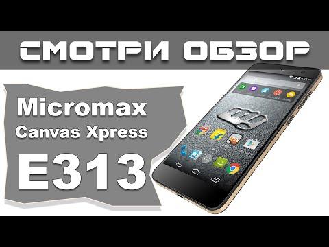 Обзор смартфона Micromax Canvas Xpress E313