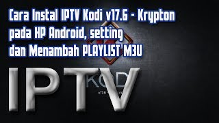 Download Tutorial Kodi : Cara Instal IPTV dan menambah Playlist M3U siaran TV Lokal pada Kodi di Android Mp3