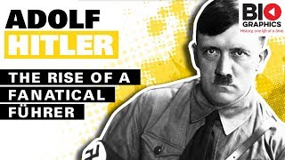 Adolf Hitler - The Rise of a Fanatical Führer
