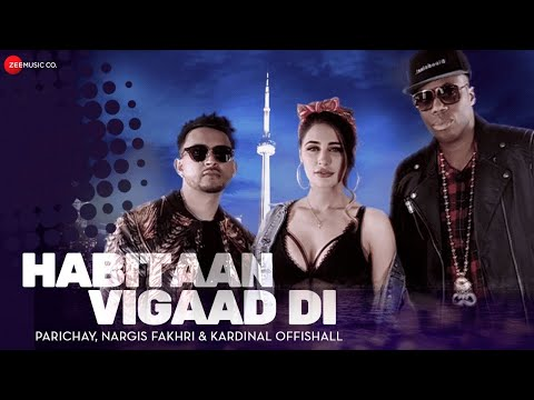 Thumbnail: Habitaan Vigaad Di - Official Music Video | Parichay ft. Nargis Fakhri & Kardinal Offishall | Kumaar