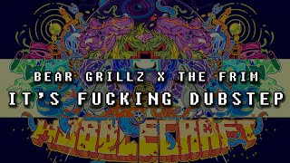 Bear Grillz & The Frim - It