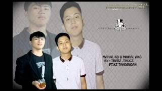 Mahal ko o Mahal ako (rap version) Thugz Trebz Ft. Kz Tandingan PSC